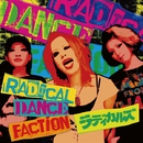 RADICAL DANCE FACTiON/ラディカルズ