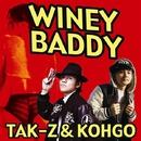 Winey Baddy/KOHGO&TAK-Z