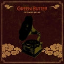 Get Mad Relax/Green Butter