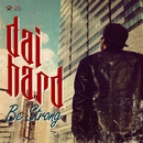 Be Strong/DAI-HARD