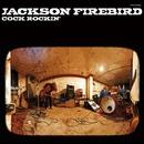 Cock Rockin'/JACKSON FIREBIRD
