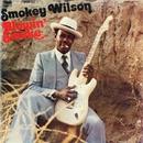 Blowin' Smoke/SMOKEY WILSON