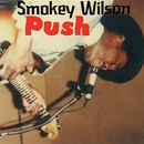 Push/SMOKEY WILSON