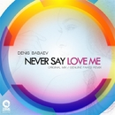 Never Say Love Me/Denis Babaev