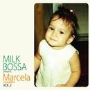 MILK BOSSA presents Marcela 2/Marcela