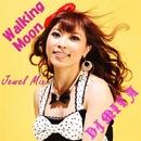 Walking Moon(DJ MIYA Jewel Mix)/DJ MIYA