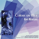 Colors on Blue/水上まり