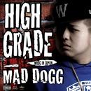 HIGH GRADE/MAD DOGG