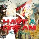 HAVE A DREAM feat. BLACKSUN/HI-TOP