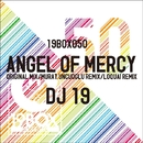 Angel Of Mercy/DJ 19