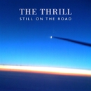STILL ON THE ROAD -EP/ザ・スリル