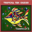 Tropical Fish Garden/Tropican'S
