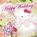 HAPPY WEDDING!/ALL THAT JAZZ
