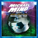 READY OR NOT feat. SEAN KINGSTON/MICHAEL MIND PROJECT