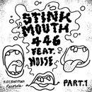 STINK MOUTH Part. 1 feat. NOISE/446