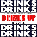 Drinks Up/Dizzle