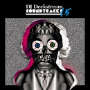 Deckstream Soundtracks 1.5/DJ DECKSTREAM