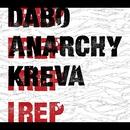 I REP/DABO,ANARCHY&KREVA