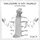 WELCOME 2 MY WORLD ~N-Town Pride~/Y.K.T