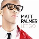 LET GO/MATT PALMER