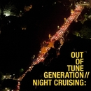 NIGHT CRUISING/OUT OF TUNE GENERATION