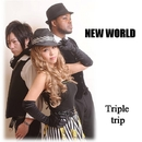 NEW WORLD/Triple trip