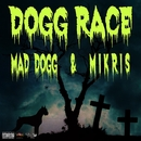 DOGG RACE/MAD DOGG & MIKRIS