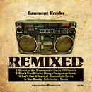 Remixed/Basement Freaks