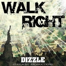 Walk Right/Dizzle