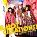 B-HOT CREATIONS !/加藤真一 B-HOT CREATIONS