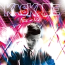 Fire & Ice/Kaskade