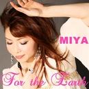 For the Earth/DJ MIYA