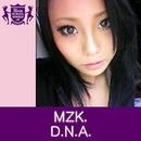 D.N.A.(HIGHSCHOOLSINGER.JP)/MZK.