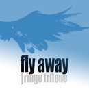 fly away/fringe tritone