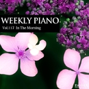 Vol.117 In The Morning/Weekly Piano