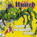 Scars Of The Wasted Years/UNITED