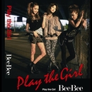 Play the Girl/BeeBee
