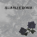 The Bleck Rose/JILLS BLUE ROSES