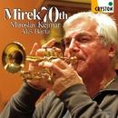 ミレック 70th/ミロスラフ・ケイマル(trumpet) & アレシュ・バールタ(organ)