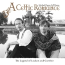 A Celtic Romance: The Legend of Liadain and Curithir/マイケル・ダナ&ジェフ・ダナ