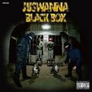 BLACK BOX/JUSWANNA