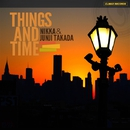 THINGS AND TIME/JUNJI TAKADA&NIKKA