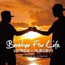 Brother For Life : Produced by FUEKISS/EXTRIDE x MUROZO