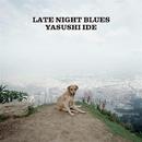 LATE NIGHT BLUES/Yasushi Ide