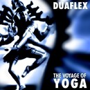 ヨガと瞑想のための音楽・・・The Voyage of YOGA/DUAFLEX