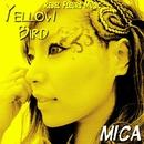 Yellow Bird/MICA