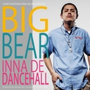 INNA DE DANCEHALL/BIG BEAR