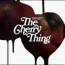 The Cherry Thing/NENEH CHERRY&THE THING