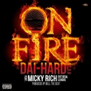 ON FIRE feat. MICKY RICH/DAI-HARD