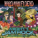 HARD MAN FI DEAD/MIGHTY JAM ROCK